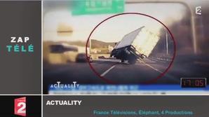 Zapping TV : les images folles d'un camion qui manque de se renverser sur une autoroute