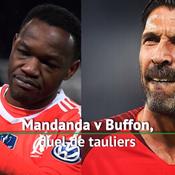 Buffon v Mandanda, duel de tauliers