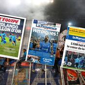 Revue de presse : «Héroïques», «l'OM fait battre le cœur de la France»