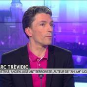 Marc Trévidic au sujet du terrorisme: 1 mort parisien vaut 10.000 morts ailleurs