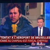 Attentats de Bruxelles : l'homme au chapeau à l'aéroport arrêté et identifié ?
