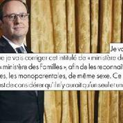 François Hollande : Je vais corriger cet intitulé de ministère de la Famille au profit de ministère des Familles