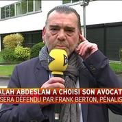 Maître Frank Berton, avocat français de Salah Abdeslam: «Il a des choses à dire»
