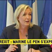 Brexit : Un référendum sur l'appartenance de la France à l'UE est une nécessité démocratique pour Marine Le Pen