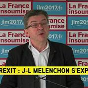 Brexit : L'Europe, on la change ou on la quitte, a déclaré Jean-Luc Mélenchon