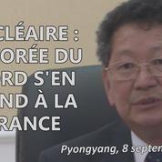 Nucléaire : la Corée du Nord dénonce l'hypocrisie de la France