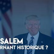 Jérusalem : un tournant historique ?