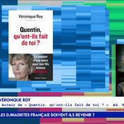 Véronique Roy : «Les djihadistes français doivent rendre des comptes»