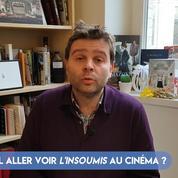 FOCUS - Faut-il aller voir L'Insoumis au cinéma ?
