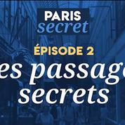 Paris Secret #Épisode 2 : Les passages couverts