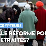 Quelle réforme pour le système des retraites ?