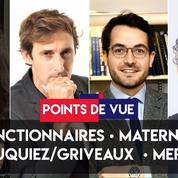 Fonctionnaires, maternités, Wauquiez/Griveaux, Merkel : Points de vue du 30 octobre