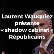 Qui sont les visages du «shadow cabinet» de Laurent Wauquiez ?