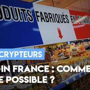 Made in France : comment est-ce possible ?