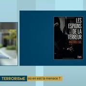 Matthieu Suc : « Les djihadistes ont un savoir-faire pour échapper aux services de surveillance. »