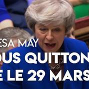 Brexit : «Notre volonté est de quitter l'UE le 29 mars» explique Theresa May
