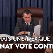 Mur avec le Mexique : le Sénat rejette «l'urgence nationale» de Donald Trump