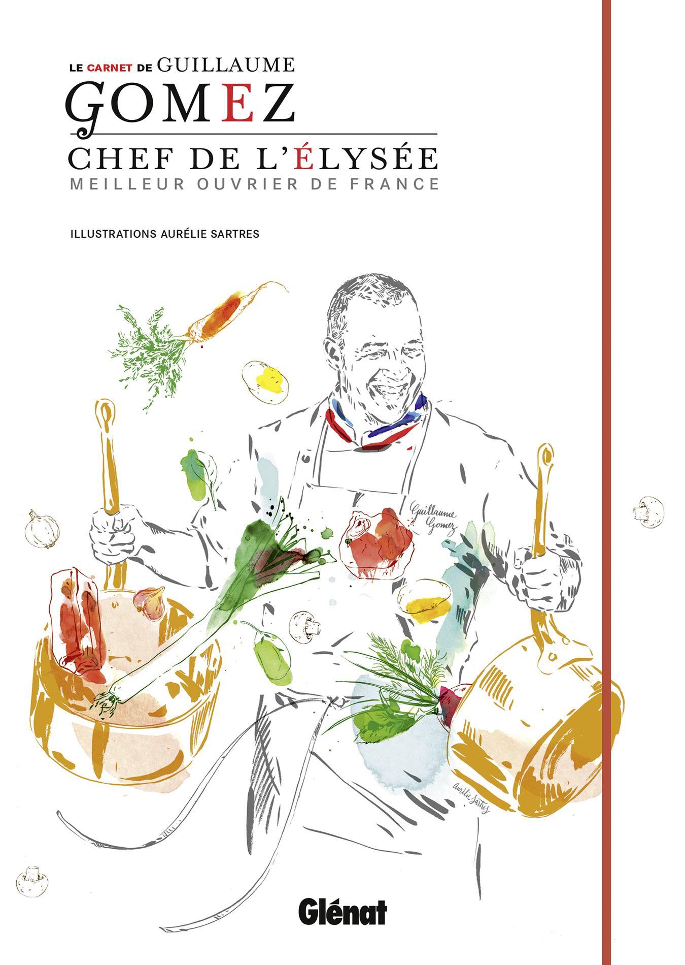 Guillaume gomez un chef normal aux commandes des for Cuisinier elysee livre