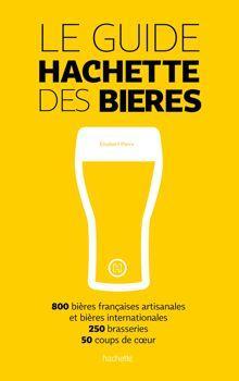 Ce guide dédié aux bières artisanales françaises et européennes est une première dans l'Hexagone.