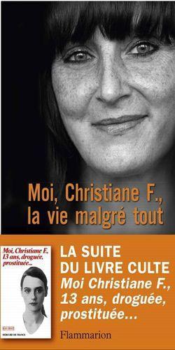 Couverture de Moi, Christiane F., la vie malgré tout, © Flammarion 2013