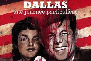 Dallas, unejournéeparticulière de Christian de Metter et Patrick Jeudy, Casterman, 96 p., 20€.