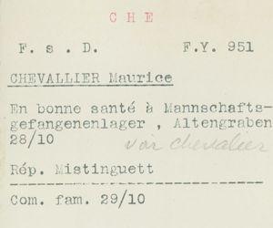 L'une des fiches concernant le chanteur Maurice Chevalier, mentionnant une réponse envoyée à Mistinguett pour l'informer de sa bonne santé.
