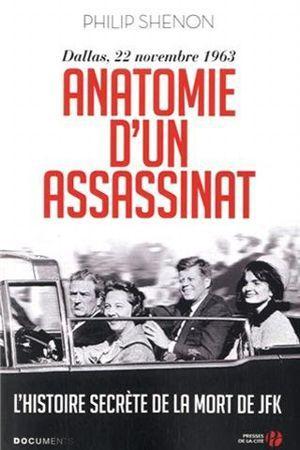 Anatomie d'un assassinat. L'histoire secrète de la mort de JFK, de Philip Shenon. Presses de la Cité, 660p., 23€.
