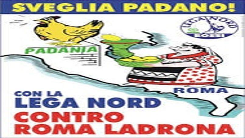 Affiche de laLigue du Nord présentant l'Italie du Nord comme la «poule aux œufs d'or» que récolte «Rome la voleuse».