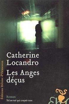 Les Anges déçus de Catherine Locandro Éditions Héloïse d'Ormesson, 125 p., 16 €.