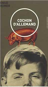 Cochon d'Allemand de Knud Romer traduit du danois par Elena Balzamo Les Allusifs, 187 p., 16 €.