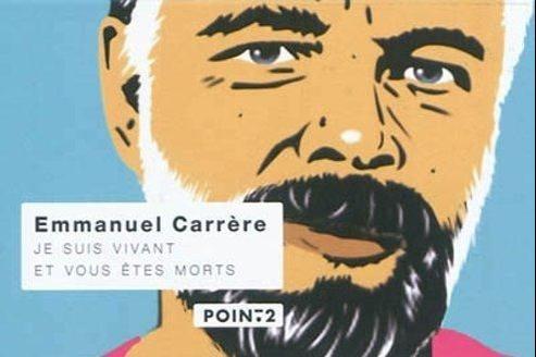 Je suis vivant et vous êtes morts d'Emmanuel Carrère