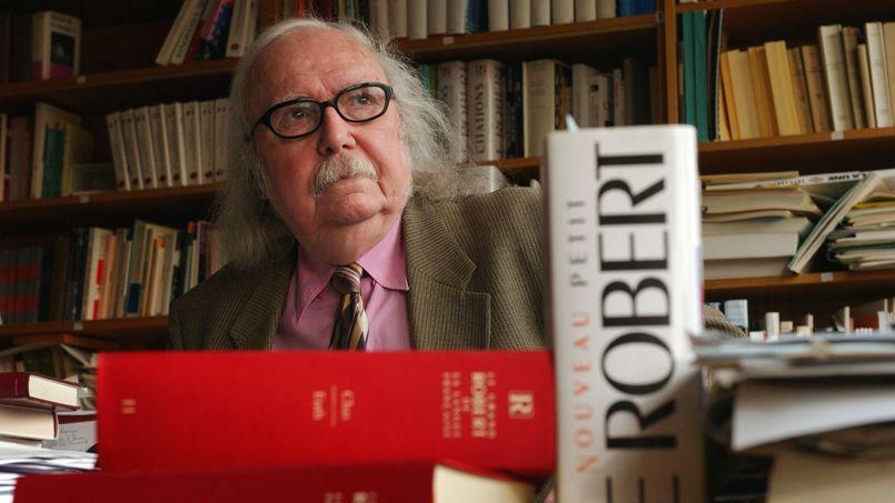 Alain Rey a connu les cinquante ans d'aventure linguistique du Grand Robert.