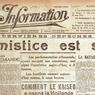 Le journal économique L'Information le 12 novembre 1918 consacre sa première page à la révolution allemande et à la fuite du Kaiser. A propos de l'armistice, on peut lire: «A cette heure de détente et de joie, la France a le droit d'être fière. Elle ne fut pas seule à vaincre, elle n'eût point vaincu seule. [...] Mais c'est elle qui a le plus souffert dans sa chair vive, et elle n'a le droit ni d'oublier, ni de laisser oublier les ruines amoncelées chez elle.»