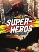 Lorsque les super-héros et le cinéma se rencontrent