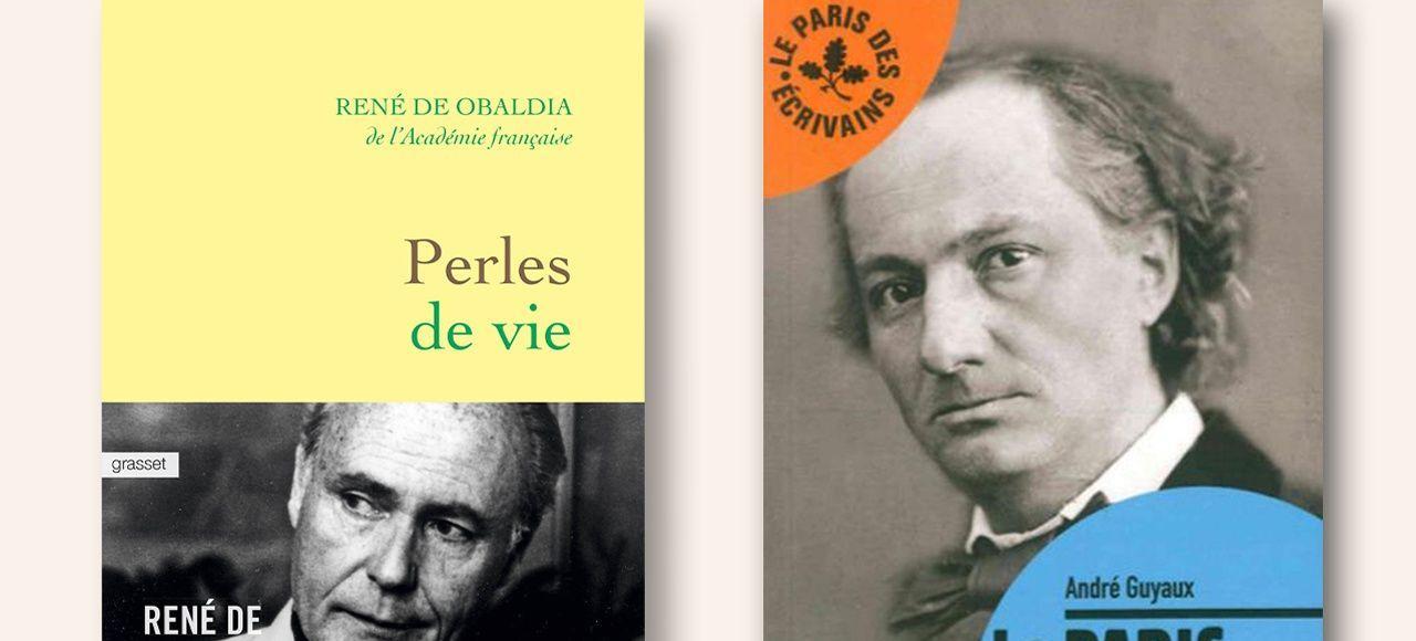 «Perles de vie», de René de Obaldia (à gauche) et «Le Paris de Baudelaire», d'André Guyaux (à droite).