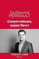 <i>Conservateurs, soyez fiers!</i> de Guillaume Perrault, Plon, 248 p., 15.90 &#8364;.