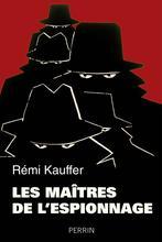 <i>Les maîtres de l'espionnage</i> (Perrin, 617 p., 26 euros).