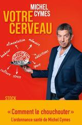 <i>Votre cerveau</i>,de Michel Cymes, Stock, 290p., 18,50€.