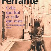 Celle qui fuit et celle qui reste: le retour prodigieux d'Elena Ferrante