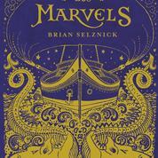 Les Marvels :au pays des merveilles deBrian Selznick