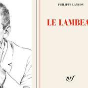 Club de lecture du Figaro : votre avis sur Le Lambeau de Philippe Lançon