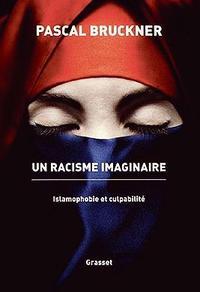 <i>Un racisme imaginaire</i>, de Pascal Bruckner, aux éditions Grasset.