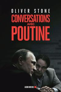 <i>Conversations avec Poutine</i>. Oliver Stone. Albin Michel. 382P. 22€