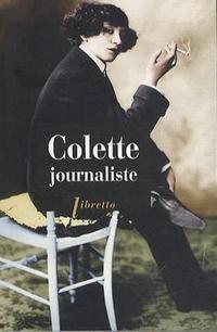 «Colette journaliste», Libretto, 438 p., 11,80 €.