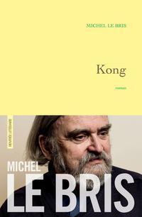 <i>Kong</i>, de Michel Le Bris, Grasset, 930 p., 24€.