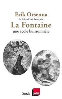 <i>La Fontaine, une école buissonnière</i>, d'Erik Orsenna, Stock-France Inter, 214 p., 17 €.