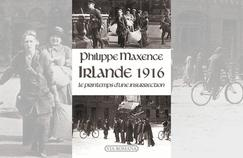 Irlande 1916: le printemps d'une insurrection