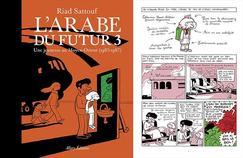 <i>L'Arabe du futur 3 </i>ou l'innocence envolée de Riad Sattouf