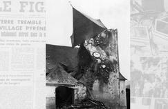 Il y a 50 ans, le village d'Arette était pratiquement détruit par un séisme