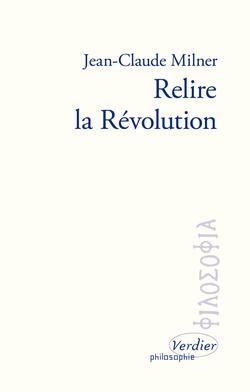 <i>Relire la Révolution</i>, Jean-Claude Milner, Verdier, 279 p., 16&#8364;.